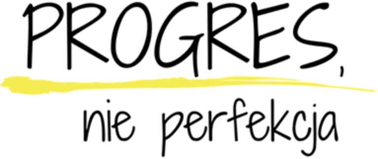 Progres Nie Perfekcja